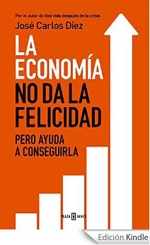 Portada del libro: La economía no da la felicidad pero ayuda a conseguirla.